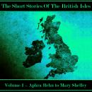 The British Short Story - Volume 1 - Aphra Behn to Mary Shelley Audiobook