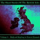 The British Short Story - Volume 8 - Rudyard Kipling to Ernest Bramah Audiobook