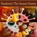 Pandemic! The Unseen Enemy Audiobook