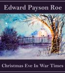 Christmas Eve in War Times Audiobook