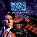 Doctor Who - 023 - Project Twilight, Big Finish Productions