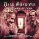 Dark Shadows 19 - The Poisoned Soul, Big Finish Productions