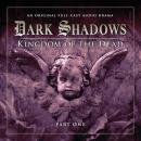 Dark Shadows (Full Cast) 2.1 - Kingdom of the Dead Part 1, Big Finish Productions