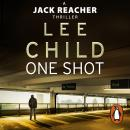 One Shot: (Jack Reacher 9), Lee Child
