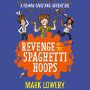 Revenge of the Spaghetti Hoops Audiobook