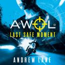AWOL 2: Last Safe Moment Audiobook