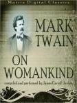 Mark Twain on Womankind, Mark Twain