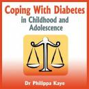 Coping With Diabetes in Childhood and Adolescence - Diabetes Symptoms, Diabetes Diet, Diabetes Care and More, Dr. Phillippa Kaye