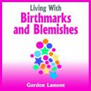 Living With Birthmarks and Blemishes, Gordon Lamont