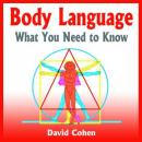 Body Language - What You Need to Know, David Cohen