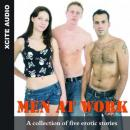 Men at Work - A collection of five erotic stories, Cathryn Cooper