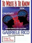 To Write Is To Know: Making Friends With Your Mind, Gabriele Rico