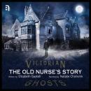 The Old Nurse's Story Audiobook