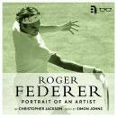 Roger Federer: Portrait of an Artist, Christopher Jackson