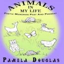 Animals In My Life, Pamela Douglas
