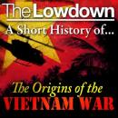 Lowdown: a short history of the origins of the Vietnam War, Dr. David Anderson