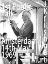 Amsterdam First Public Talk 14th May 1969, J. Krishnamurti