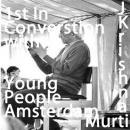 J Krishnamurti  In Conversation with Young People Amsterdam Part 1, J. Krishnamurti