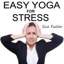 Easy Yoga for Stress, Sue Fuller