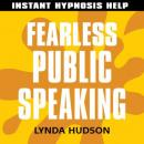 Fearless Public Speaking: Help for people in a hurry!