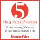 5 States of Success, Brendan Foley