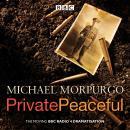 Private Peaceful: A BBC Radio Drama Audiobook