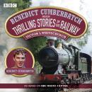 Benedict Cumberbatch Reads Thrilling Stories of the Railway: A BBC Radio Reading Audiobook