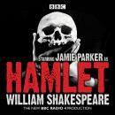 Hamlet: A BBC Radio full-cast dramatisation, William Shakespeare