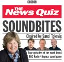 News Quiz: Soundbites: Four episodes of the BBC Radio 4 comedy panel game Audiobook