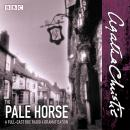 The Pale Horse: A new BBC Radio 4 full-cast dramatisation Audiobook