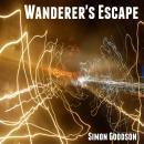 Wanderer's Escape: Wanderer's Odyssey - Book One Audiobook