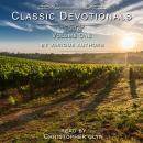 Classic Devotionals Volume 1 Audiobook