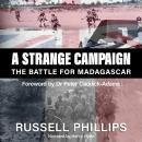 A Strange Campaign: The Battle for Madagascar Audiobook