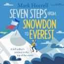Seven Steps from Snowdon to Everest: A hill walker's journey to the top of the world Audiobook