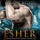 Esher (Guardians of Hades Paranormal Romance Series Book 3), Felicity Heaton