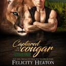 Captured by her Cougar (Cougar Creek Mates Shifter Romance Series Book 2), Felicity Heaton
