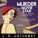Murder of a Movie Star: A Cozy Historical Murder Mystery Audiobook