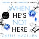 When HE'S Not HERE: Six SECONDS. Pick ONE: Your HUSBAND? Or your CHILD? Audiobook