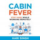 Cabin Fever: Stay sane while working remotely Audiobook