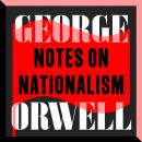 Notes on Nationalism: An Essay Audiobook