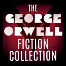 The George Orwell Fiction Collection: 1984; Animal Farm; Burmese Days; Coming Up For Air; Keep the A Audiobook