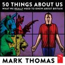 50 Things About Us: What We Really Need to Know About Britain Audiobook