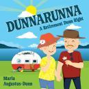Dunnarunna: A Retirement Dunn Right Audiobook