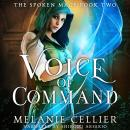 Voice of Command, Melanie Cellier