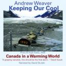 Keeping our Cool: Canada in a Warming World, Andrew Weaver