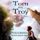 Torn From Troy: Odyssey of a Slave, Patrick Bowman