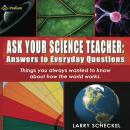 Ask Your Science Teacher: Answers to Everyday Questions Audiobook