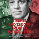 Stories and Lessons from My Father's Life, Mark William Pezzelato
