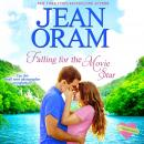 Falling for the Movie Star: A Movie Star Romance, Jean Oram