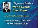American Presidents Series: Sectionalism, Civil War & Reconstruction, Eugene Lieber